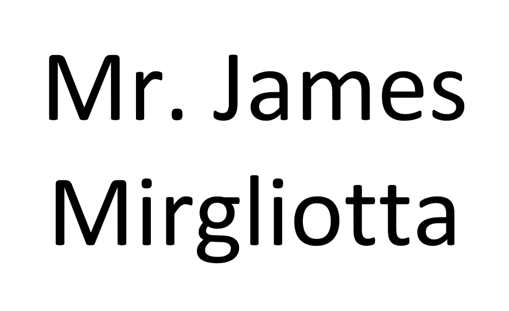 Mr. James Mirgliotta Name