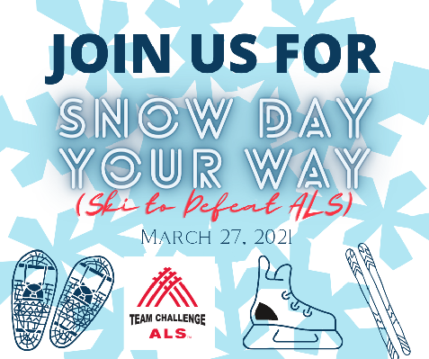 2021 Ski to Defeat ALS - Snow Day Your Way